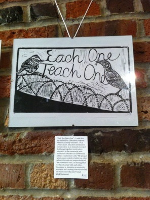 """Each One Teach One"" – I made this for the PLEJ for Liberation program, where I currently volunteer. ""PLEJ (Power, Love, Education and Justice) for Liberation is an innovative project that brings together social justice educators in the community with imprisoned educators in California's solitary confinement cells."" My pen pal who is incarcerated in California, often refers to his and our responsibility of ""each one teach one"", or sharing what we have learned with each other. Interested in becoming a community educator and creating curriculum with an imprisoned educator? Email plej@riseup.net."